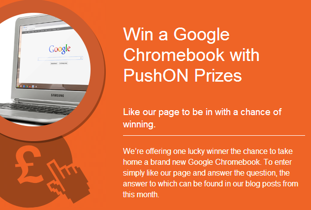 Win A Google Chromebook with #PushONPrizes