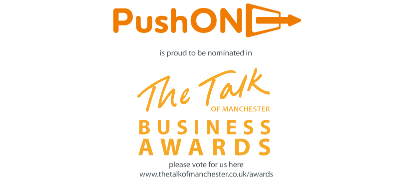 Please Vote for PushON in the Talk of Manchester Awards