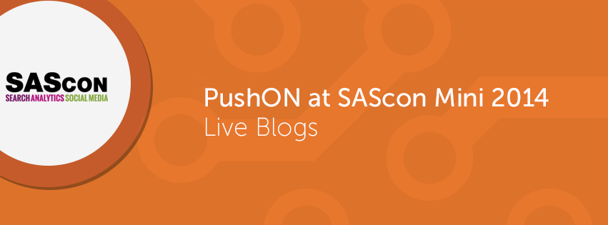 PushON at SASCon Mini 2014 – Live Blogs