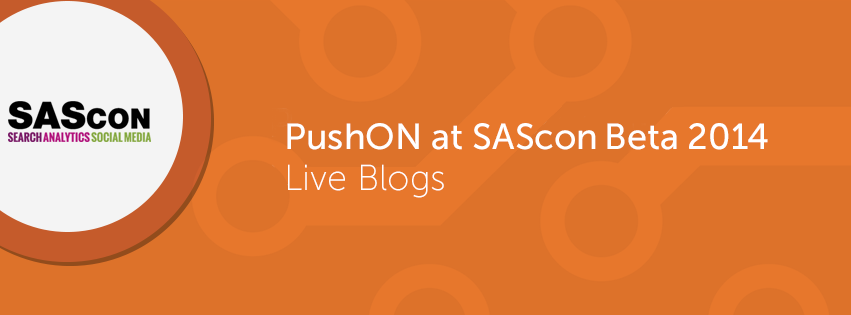 PushON at SASCon BETA 2014 – Live Blogs