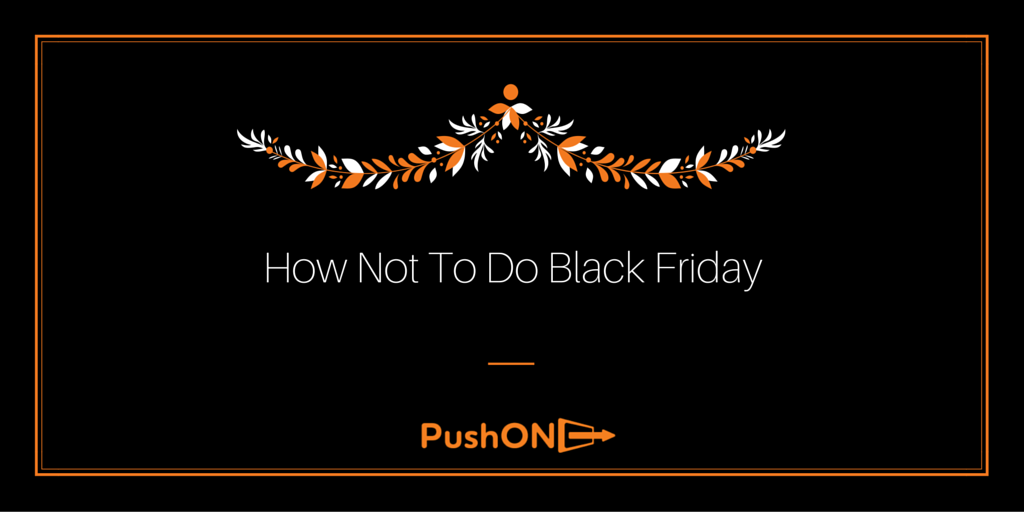 How Not to Do Black Friday