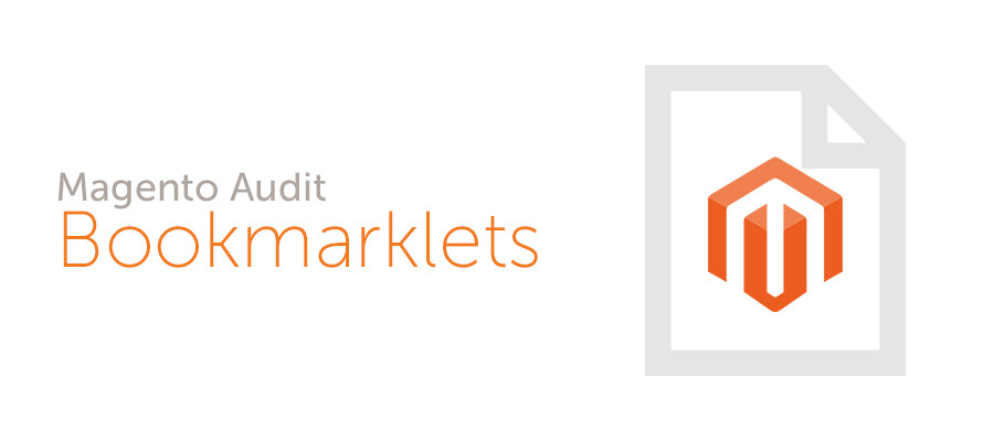 Magento Audit Bookmarklets
