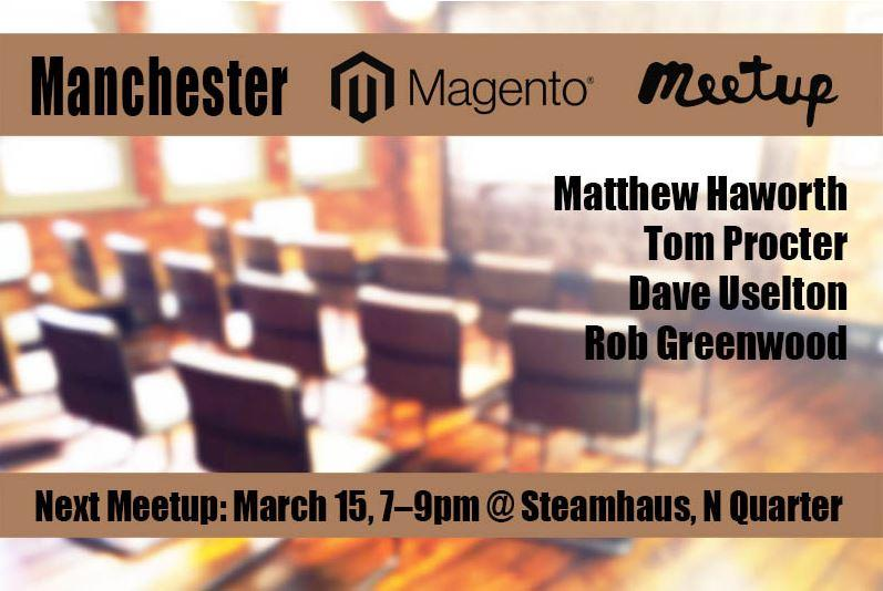 Magento Meetup, 15 March 2017