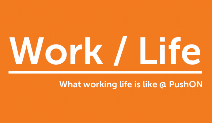 PushON Work / Life – An interview with Catherine, Account Executive
