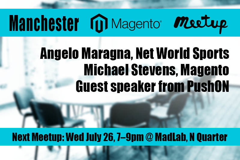 Next Magento Meetup: July 26