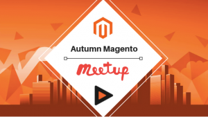 Autumn Magento Meetup