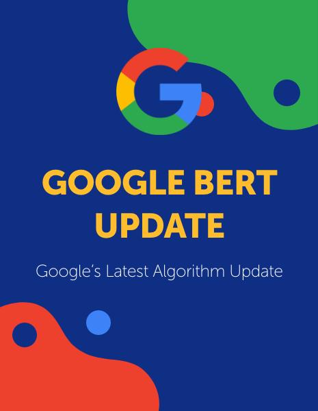 "Written text depicting the Google logo reading: ""Google Bert Update: Google's Latest Algorithm Update"""